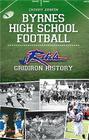 Byrnes High School Football: Rebel Gridiron History (Sports) Cover Image