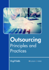 Outsourcing: Principles and Practices Cover Image