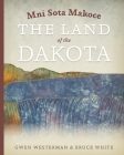 Mni Sota Makoce: The Land of the Dakota Cover Image
