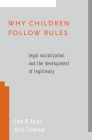 Why Children Follow Rules: Legal Socialization and the Development of Legitimacy Cover Image