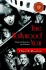 True Hollywood Noir: Filmland Mysteries and Murders Cover Image