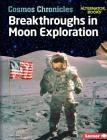 Breakthroughs in Moon Exploration Cover Image