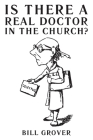 Is There a Real Doctor in the Church? Cover Image