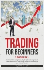Trading for beginners: 3 Books in 1- Stock market investing, Forex, Day and Options trading. How to trade for a living and make money online Cover Image