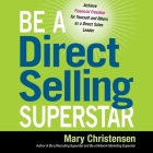 Be a Direct Selling Superstar Lib/E: Achieve Financial Freedom for Yourself and Others as a Direct Sales Leader Cover Image