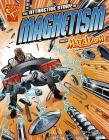 The Attractive Story of Magnetism with Max Axiom, Super Scientist (Graphic Library: Graphic Science) Cover Image