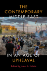 The Contemporary Middle East in an Age of Upheaval Cover Image