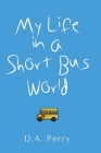 My Life in a Short Bus World Cover Image