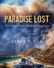 Paradise Lost The Great California Fire Chronicles Cover Image