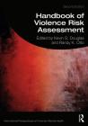 Handbook of Violence Risk Assessment (International Perspectives on Forensic Mental Health) Cover Image