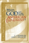 What's God Got to Do with the American Experiment? Cover Image