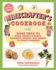 The Minecrafter's Cookbook: More Than 40 Game-Themed Dinners, Desserts, Snacks, and Drinks to Craft Together Cover Image