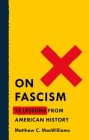 On Fascism: 12 Lessons from American History Cover Image