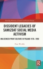 Dissident Legacies of Samizdat Social Media Activism: Unlicensed Print Culture in Poland 1976-1990 (Routledge Histories of Central and Eastern Europe) Cover Image
