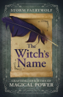 The Witch's Name: Crafting Identities of Magical Power Cover Image