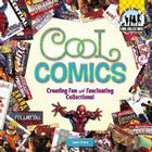 Cool Comics: Creating Fun and Fascinating Collections! (Cool Collections (Checkerboard)) Cover Image
