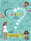 I Love Me! Colorful and Creative.: An Empowering Coloring Book for Girls. Doodle. Dream. Discover. Cover Image