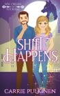 Shift Happens: A Paranormal Romantic Comedy Cover Image