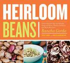 Heirloom Beans: Recipes from Rancho Gordo Cover Image