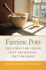 Famine Pots: The Choctaw–Irish Gift Exchange, 1847–Present (American Indian Studies) Cover Image