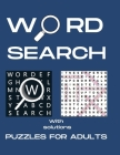 Word Search Puzzle: The Greatest Word Search Puzzle Book For Adults / One Large Puzzle On Every Single Page Cover Image