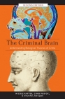 The Criminal Brain, Second Edition: Understanding Biological Theories of Crime Cover Image