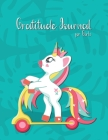 Gratitude Journal for Kids: A Journal to Teach Children to Practice Gratitude and Mindfulness Unicorn Daily Gratitude for Girls Large 8.5 x 11 inc Cover Image