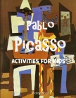Pablo Picasso: Activities for Kids Cover Image