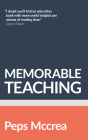 Memorable Teaching: Leveraging Memory to Build Deep and Durable Learning in the Classroom Cover Image