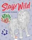 Stay wild 4: Coloring book for adults (Mandalas) - volume 4 - Anti stress - 25 coloring illustrations. Cover Image