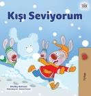 I Love Winter (Turkish Children's Book) Cover Image