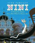 The Famous Nini: A Mostly True Story of How a Plain White Cat Became a Star Cover Image