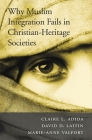 Why Muslim Integration Fails in Christian-Heritage Societies Cover Image