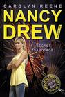 Secret Sabotage: Book One in the Sabotage Mystery Trilogy (Nancy Drew (All New) Girl Detective #42) Cover Image