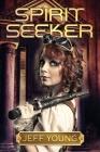 Spirit Seeker: The Kassandra Leyden Adventures Cover Image