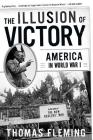 The Illusion Of Victory: America In World War I Cover Image
