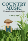 Country Music Humorists and Comedians (Music in American Life) Cover Image