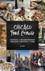 Chicago Food Crawls: Touring the Neighborhoods One Bite & Libation at a Time Cover Image
