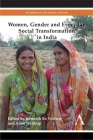 Women, Gender and Everyday Social Transformation in India (Anthem South Asian Studies) Cover Image