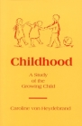 Childhood: A Study of the Growing Child Cover Image