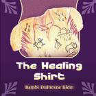 The Healing Shirt Cover Image