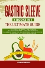 Gastric Sleeve: 4 Books in 1 - The Ultimate guide: Hypnotic Gastric Band + Rapid Weight Loss Hypnosis + Gastric Sleeve Bariatric cookb Cover Image