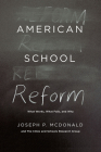 American School Reform: What Works, What Fails, and Why Cover Image
