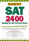 Barron's SAT 2400: Aiming for the Perfect Score Cover Image