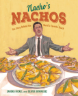 Nacho's Nachos: The Story Behind the World's Favorite Snack Cover Image