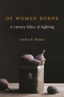 Of Women Borne: A Literary Ethics of Suffering (Gender) Cover Image