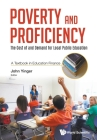 Poverty and Proficiency: The Cost of and Demand for Local Public Education (a Textbook in Education Finance) Cover Image