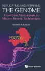 Replicating and Repairing the Genome: From Basic Mechanisms to Modern Genetic Technologies Cover Image