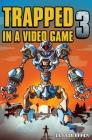 Trapped in a Video Game, Book Three Cover Image