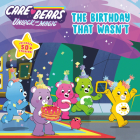 The Birthday That Wasn't (Care Bears: Unlock the Magic) Cover Image